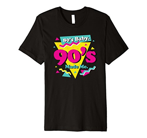 80s BABY 90s MADE ME Fun Gift Present T-Shirt -