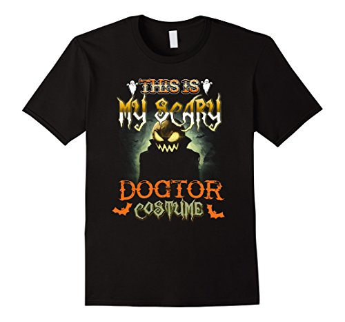 Mens This is My Scary Doctor Costume Scare Halloween TShirts 3XL (Black Death Doctor Costume)