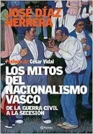 Los mitos del nacionalismo vasco Fuera de colección
