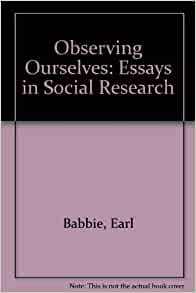 observing ourselves essays in social research The fifth edition of observation skills for effective teaching and dialogues designed to help you see and practice research observing the social.
