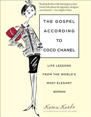 The Gospel According to Coco Chanel( Life Lessons from the World's Most Elegant Woman)[GOSPEL ACCORDING TO COCO CHANE][Paperback] (According To Coco Chanel)