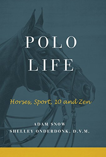 Polo Life: Horses, Sport, 10 and Zen ()