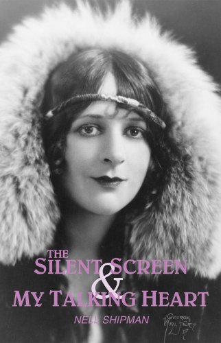The Silent Screen & My Talking Heart: An Autobiography (Hemingway western studies series) 3rd ed.