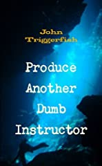 John Triggerfish nearly wound up dead at the bottom of the Indian Ocean. Unfortunately for many women and large succulent fruit he survived, and decided to further his diving education. This is a story about doing the dreaded instructor devel...