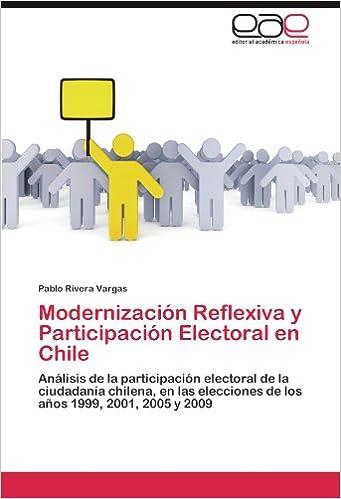 Modernizacion Reflexiva y Participacion Electoral En Chile: Amazon.es: Pablo Rivera Vargas: Libros