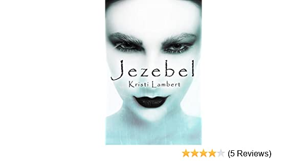 Jezebel - Kindle edition by Kristi Lambert. Literature & Fiction Kindle eBooks @ Amazon.com.