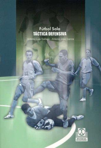 Descargar Libro FÚtbol Sala. Táctica Defensiva Antonio J. García Molina