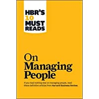 HBR's 10 Must Reads on Managing People (with featured article ?Leadership That Gets Results,? by Daniel Goleman)