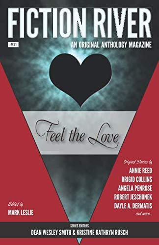 Fiction River: Feel the Love (Fiction River: An Original Anthology Magazine)
