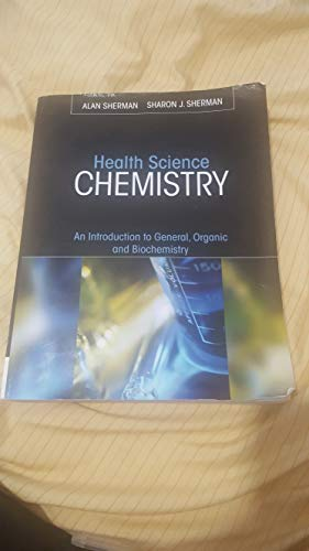 Health Science Chemistry An introduction to general, organic and biochemistry