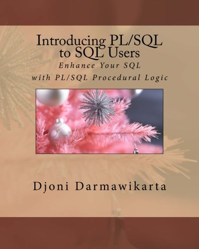 Introducing PL/SQL to SQL Users: Enhance Your SQL with PL/SQL Procedural Logic