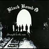 Straight in the Vein by Black Bomb a