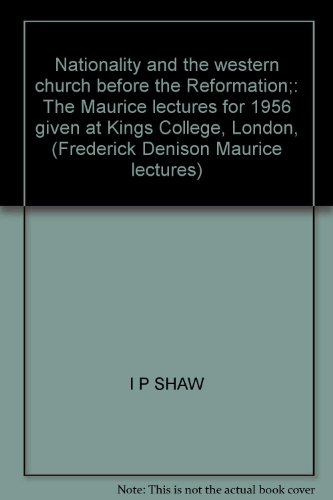 Nationality and the western church before the Reformation;: The Maurice lectures for 1956 given at Kings College, London, (Frederick Denison Maurice lectures)