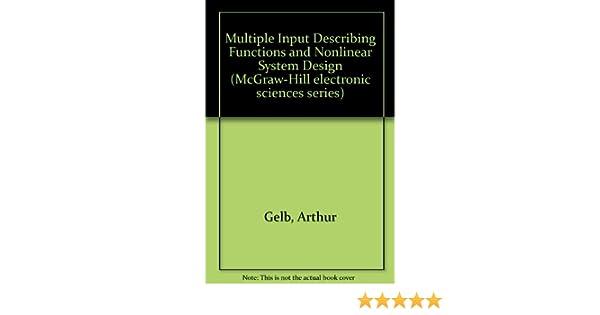 Multiple Input Describing Functions And Nonlinear System Design Gelb Arthur Velde Wallace E Vander 9780070231245 Amazon Com Books
