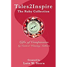 Tales2Inspire ~ The Ruby Collection: Gifts of Compassion