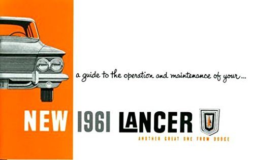 Download STEP-BY-STEP 1961 DODGE LANCER OWNERS INSTRUCTION & OPERATING MANUAL - USERS GUIDE - all models of 1961 Lancer, including 170, 770, Station Wagons & Convertibles. 61 ebook