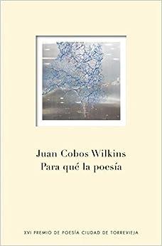 Para qué la poesía / For what poetry