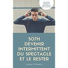 507h Comment devenir intermittent et le Rester: (musicien intermittent du spectacle, vivre de la musique) (French Edition)