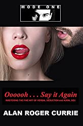 Oooooh . . . Say it Again: Mastering the Fine Art of Verbal Seduction and Aural Sex