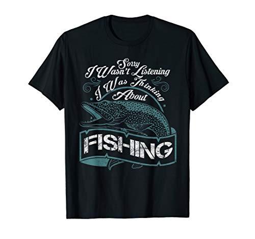 Mens Sorry I Wasn't Listening T-shirt Fisherman Fisher Fishing