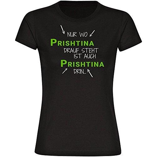T-Shirt Nur wo Prishtina drauf steht ist auch Prishtina drin schwarz Damen Gr. S bis 2XL