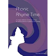 Phonic Rhyme Time: A Unique Collection of Phonic Rhymes for Precise Practice in Speaking and Reading