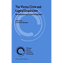 The Vienna Circle and Logical Empiricism: Re-evaluation and Future Perspectives (Vienna Circle Institute Yearbook)