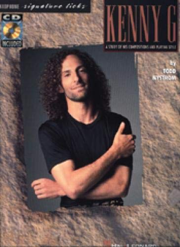Kenny G - Signature Licks: A Study of His Compositions & Playing Style: for Soprano and Tenor Saxophone in B flat (Soprano Sax Kenny G)