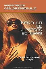 MAS ALLA DE NUESTRAS SOMBRAS: Desdoblándonos en el Tiempo (Poesia Mistica) (Spanish Edition) Paperback