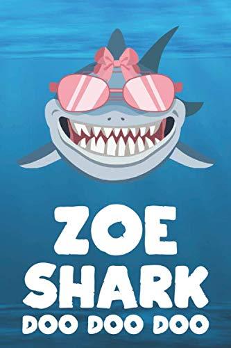Zoe - Shark Doo Doo Doo: Blank Ruled Personalized & Customized Name Shark Notebook Journal for Girls & Women. Funny Sharks Desk Accessories Item for ... Birthday & Christmas Gift for Women.