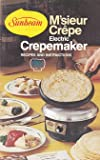 img - for Sunbeam M'Sieur Crepe Electric Crepemaker : Recipes and Instructions book / textbook / text book