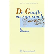 DE GAULE EN SON SIECLE T.5
