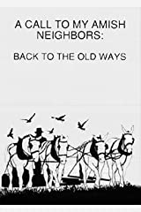 A Call To My Amish Neighbors: Back To The Old Ways Pamphlet
