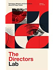 The Directors Lab: Techniques, Methods, and Conversations About All Things Theatre