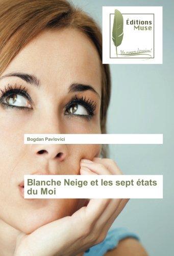 Blanche Neige et les sept états du Moi (French Edition)