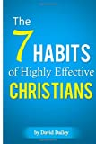 The 7 Habits of Highly Effective Christians, David Dailey, 1497599652