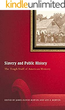 Slavery and Public History: The Tough Stuff of American Memory
