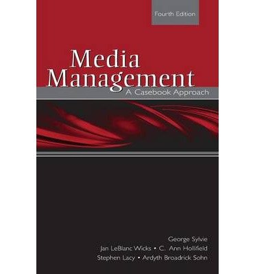 [(Media Management: A Casebook Approach)] [Author: George Sylvie] published on (October, 2007) pdf