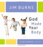 God Made Your Body (Pure Foundations)