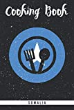 Cooking Book Somalia: Self-writing cookbook for the somali cuisine. Blank journal recipe book to fill out all your favourite east african meals