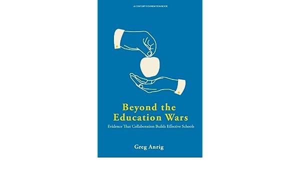 Beyond Education Wars >> Amazon Com Beyond The Education Wars Ebook Greg Anrig Kindle Store