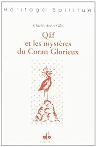 Qâf et les mystères du Coran par Charles-André Gilis