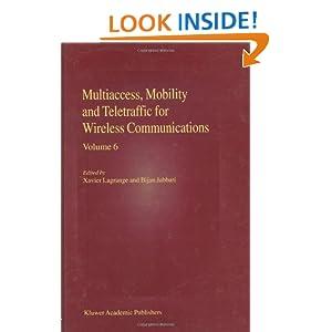 Multiaccess, Mobility and Teletraffic for Wireless Communications: Volume 6 Xavier Lagrange and Bijan Jabbari