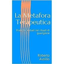 La Metafora Terapeutica : Pratiche verbali nei rituali di guarigione (Italian Edition)