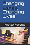 Changing Lanes, Changing Lives
