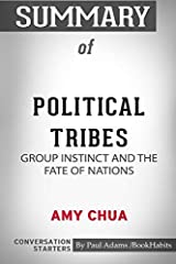 "Political Tribes: Group Instinct and the Fate of Nations by Amy Chua: Conversation Starters  ""Political Tribes"" is a book written by bestseller author Amy Chua. In it, she argues that Americans tend to always regard the world in terms of cou..."