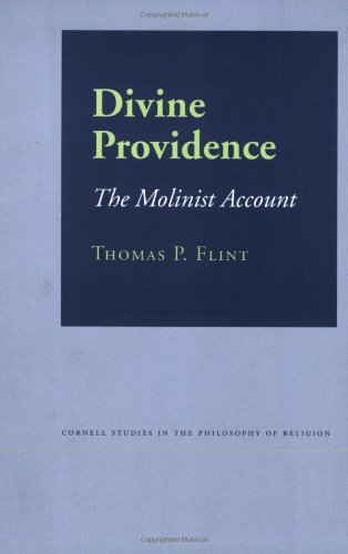 Divine Providence: The Molinist Account (Cornell Studies in the Philosophy of Religion)