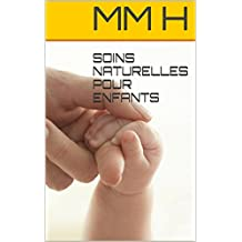 SOINS NATURELLES POUR ENFANTS (French Edition)
