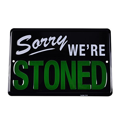 TG LLC Sorry We're Stoned Funny Embossed Tin Sign Weed Humor Man Cave Garage Wall - Humor Tin Signs