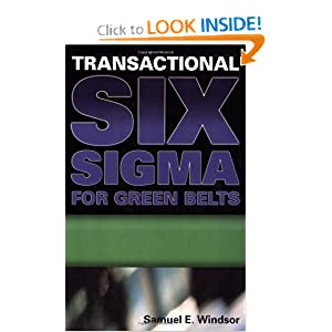 Transactional Six Sigma for Green Belts: Maximizing Service And Manufacturing Processes Samuel E. Windsor